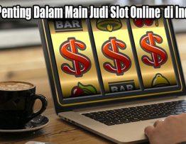 Syarat Penting Dalam Main Judi Slot Online di Indonesia